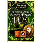 Burton and Swinburne in the Strange Affair of Spring Heeled Jack by Mark Hodder