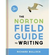 Bullock, R: The Norton Field Guide To Writing