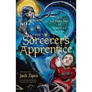 The Sorcerer's Apprentice by Jack Zipes