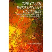 The Clash with Distant Cultures by Richard J. Payne
