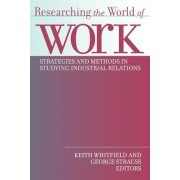 Researching the World of Work by Keith Whitfield