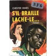 S'il Braille Lache-Le