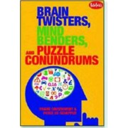 Brain Twisters, Mind Benders, And Puzzle Conundrums by Frank Coussement