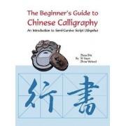 Beginner's Guide to Chinese Calligraphy Semi-Cursive Script by Zhou Bin
