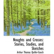 Noughts and Crosses by Arthur Quiller-couch