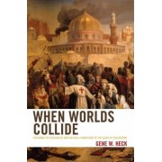 When Worlds Collide by Gene W. Heck