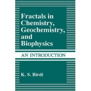 Fractals in Chemistry, Geochemistry and Biophysics by K.S. Birdi