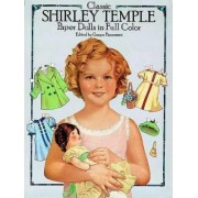 Classic Shirley Temple Paper Dolls in Full Colour by Grayce Piemontesi