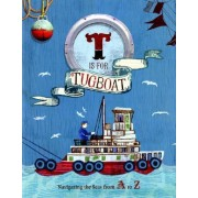 T is for Tugboat by Chronicle Books