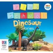 Play School Dinosaur Stories by Andrew McFarlane