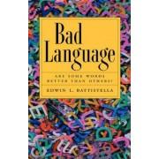 Bad Language by Edwin L. Battistella