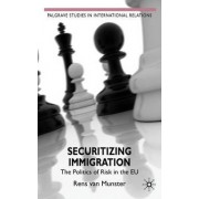 Securitizing Immigration by Rens Van Munster