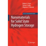 Nanomaterials for Solid State Hydrogen Storage by Robert A. Varin