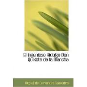 El Ingenioso Hidalgo Don Quixote de La Mancha by Miguel de Cervantes Saavedra