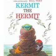 Kermit the Hermit by Bill Peet