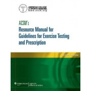 ACSM's Resource Manual for Guidelines for Exercise Testing and Prescription by American College of Sports Medicine