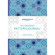 The Dreamday Pattern Journal: Marrakech - Moroccan Style: Coloring-In Notebook for Writing, Musing, Drawing and Doodling