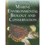 Marine Environmental Biology And Conservation by Daniel Beckman