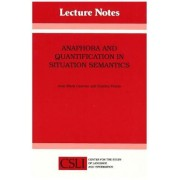Anaphora and Quantification in Situation Semantics by Jean Mark Gawron