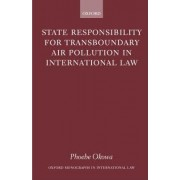 State Responsibility for Transboundary Air Pollution in International Law by Phoebe Okowa