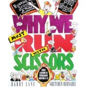 Why We Must Run with Scissors by Barry Lane