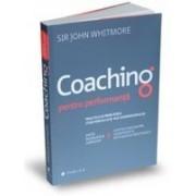 Coaching pentru performanță Practica și principiile coachingului și ale leadershipului