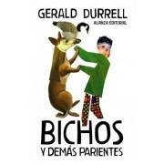 Bichos y demas parientes / Birds, Beasts and Relatives by Gerald Durrell