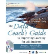 The Data Coach's Guide to Improving Learning for All Students by Nancy B. Love