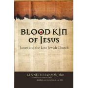 Blood Kin of Jesus by Kenneth Hanson