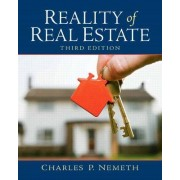 Reality of Real Estate by Charles P. Nemeth
