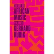 Theory of African Music: v.1 by Gerhard Kubik