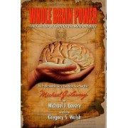 Whole Brain Power: The Fountain of Youth for the Mind and Body (HardCover Edition) by Gregory Walsh