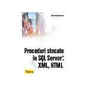 Proceduri stocate in SQL Server. XML, HTML