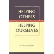 Helping Others, Helping Ourselves by Laura Tuennerman-Kaplan