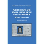 Public Health and Social Justice in the Age of Chadwick by Christopher Hamlin