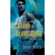 To Crave a Blood Moon by Sharie Kohler