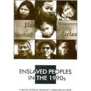 Enslaved Peoples in the 1990s by Anti-slavery Internationl