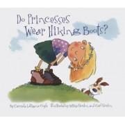 Do Princesses Wear Hiking Boots? by Carmela LaVigna Coyle