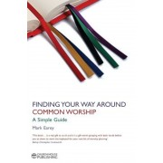 Finding Your Way Around Common Worship, Paperback