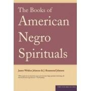 The Books of American Negro Spirituals by James Weldon Johnson