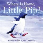 Where Is Home, Little Pip? by Karma Wilson