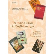 The Oxford History of the Novel in English: The World Novel in English to 1950 Volume Nine by Ralph Crane