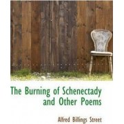 The Burning of Schenectady and Other Poems by Alfred Billings Street