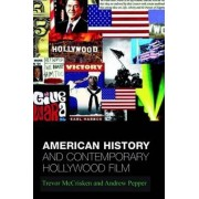 American History and Contemporary Hollywood Film by Andrew Pepper