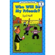 Who Will Be My Friends? by Syd Hoff