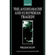 The Andromache and Euripidean Tragedy by Colonel William Allan