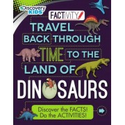 Discovery Kids Travel Back Through Time to the Land of Dinosaurs by Anne Rooney