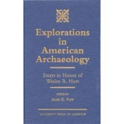 Explorations in American Archaeology by Mark G. Plew