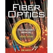 Fiber Optics Technician's Manual by Jim Hayes