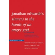 Jonathan Edwards's Sinners in the Hands of an Angry God by Wilson H. Kimnach